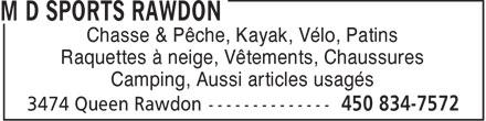 M D Sports Rawdon (450-834-7572) - Annonce illustrée======= - Chasse & Pêche, Kayak, Vélo, Patins Raquettes à neige, Vêtements, Chaussures Camping, Aussi articles usagés