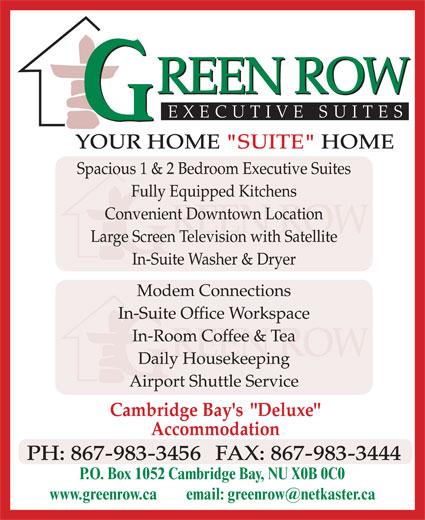Green Row Executive Suites (867-983-3456) - Annonce illustrée======= - P.O. Box 1052 Cambridge Bay, NU X0B 0C0