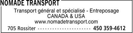 Nomade Transport (450-359-4612) - Annonce illustrée======= - Transport général et spécialisé Entreposage CANADA & USA www.nomadetransport.com Transport général et spécialisé Entreposage CANADA & USA www.nomadetransport.com
