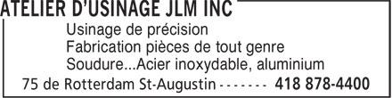 Atelier D'Usinage JLM Inc (418-878-4400) - Annonce illustrée======= - Fabrication pièces de tout genre Soudure...Acier inoxydable, aluminium Usinage de précision