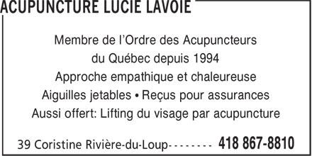 Acupuncture Lucie Lavoie (418-867-8810) - Annonce illustrée======= - Membre de l'Ordre des Acupuncteurs du Québec depuis 1994 Approche empathique et chaleureuse Aiguilles jetables • Reçus pour assurances Aussi offert: Lifting du visage par acupuncture