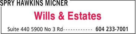 Spry Hawkins Micner (604-233-7001) - Display Ad - Wills & Estates Wills & Estates