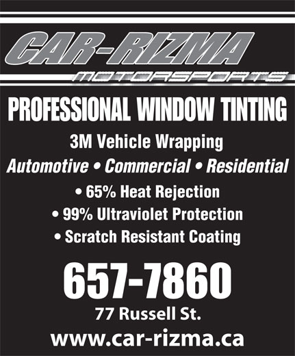 Car-Rizma Motorsports (506-657-7860) - Annonce illustrée======= - PROFESSIONAL WINDOW TINTING 3M Vehicle Wrapping Automotive   Commercial   Residential 65% Heat Rejection 99% Ultraviolet Protection Scratch Resistant Coating 657-7860 77 Russell St. www.car-rizma.ca
