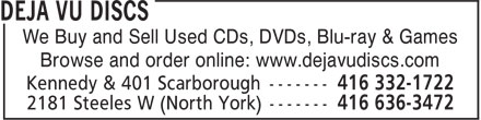 Deja Vu Discs (416-332-1722) - Annonce illustrée======= - We Buy and Sell Used CDs, DVDs, Blu-ray & Games Browse and order online: www.dejavudiscs.com