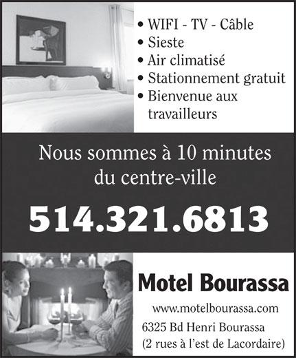 Motel Bourassa Enrg (514-321-6813) - Display Ad - WIFI - TV - Câble Sieste Air climatisé Stationnement gratuit Bienvenue aux travailleurs Nous sommes à 10 minutes du centre-ville 514.321.6813 Motel Bourassa www.motelbourassa.com 6325 Bd Henri Bourassa (2 rues à l est de Lacordaire)