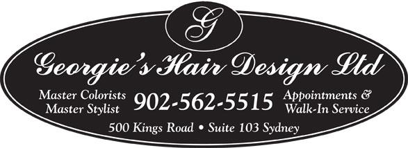 Georgie's Hair Design Ltd (902-562-5515) - Annonce illustrée======= - Master Colorists Appointments & 902-562-5515 Master Stylist Walk-In Service 500 Kings Road   Suite 103 Sydney