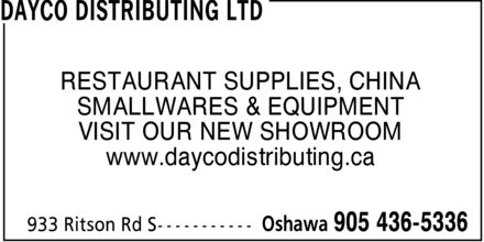 Dayco Distributing Ltd (905-436-5336) - Display Ad - RESTAURANT SUPPLIES, CHINA SMALLWARES & EQUIPMENT VISIT OUR NEW SHOWROOM www.daycodistributing.ca RESTAURANT SUPPLIES, CHINA SMALLWARES & EQUIPMENT VISIT OUR NEW SHOWROOM www.daycodistributing.ca