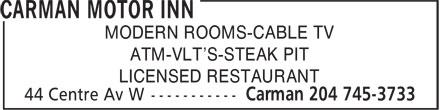 Carman Motor Inn (204-745-3733) - Display Ad - MODERN ROOMS-CABLE TV ATM-VLT'S-STEAK PIT LICENSED RESTAURANT  MODERN ROOMS-CABLE TV ATM-VLT'S-STEAK PIT LICENSED RESTAURANT