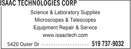 Isaac Technologies Corp (519-737-9032) - Display Ad - Microscopes & Telescopes Equipment Repair & Service www.isaactech.com Science & Laboratory Supplies