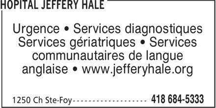 Jeffery Hale Hospital (418-684-5333) - Display Ad - Urgence • Services diagnostiques Services gériatriques • Services communautaires de langue anglaise • www.jefferyhale.org