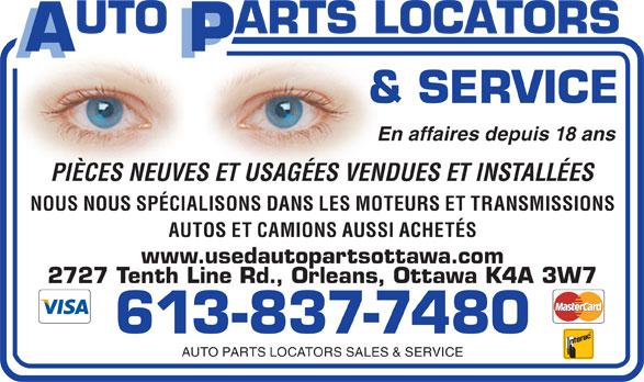 Auto Parts Locators Sales & Service (613-837-7480) - Annonce illustrée======= - En affaires depuis 18 ans PIÈCES NEUVES ET USAGÉES VENDUES ET INSTALLÉES NOUS NOUS SPÉCIALISONS DANS LES MOTEURS ET TRANSMISSIONS AUTOS ET CAMIONS AUSSI ACHETÉS www.usedautopartsottawa.com 2727 Tenth Line Rd., Orleans, Ottawa K4A 3W7 613-837-7480 AUTO PARTS LOCATORS SALES & SERVICE