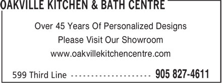 Oakville Kitchen & Bath Centre (905-827-4611) - Display Ad - Over 45 Years Of Personalized Designs Please Visit Our Showroom www.oakvillekitchencentre.com Over 45 Years Of Personalized Designs Please Visit Our Showroom www.oakvillekitchencentre.com