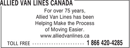 Allied Van Lines Canada (1-866-420-4285) - Annonce illustrée======= - For over 75 years, Allied Van Lines has been Helping Make the Process of Moving Easier. www.alliedvanlines.ca  For over 75 years, Allied Van Lines has been Helping Make the Process of Moving Easier. www.alliedvanlines.ca