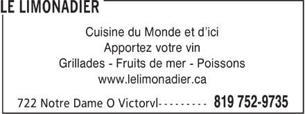 Le Restaurant Limonadier (819-752-9735) - Annonce illustrée======= - Cuisine du Monde et d'ici Apportez votre vin Grillades - Fruits de mer - Poissons www.lelimonadier.ca