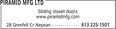 Piramid Mfg Ltd (613-225-1501) - Display Ad - Sliding closet doors www.piramidmfg.com Sliding closet doors www.piramidmfg.com Sliding closet doors www.piramidmfg.com