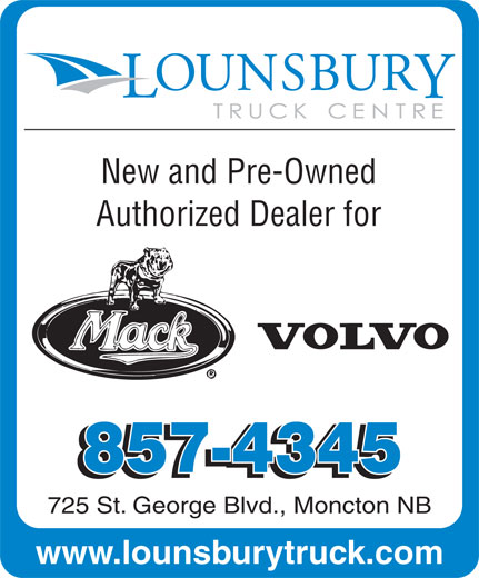 Lounsbury Truck Centre (506-857-4345) - Display Ad - Authorized Dealer for 725 St. George Blvd., Moncton NB www.lounsburytruck.com New and Pre-Owned
