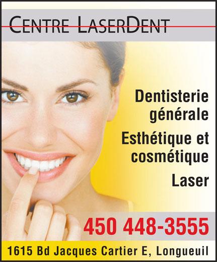 Centre Laserdent (450-448-3555) - Annonce illustrée======= - Laser 450 448-3555 1615 Bd Jacques Cartier E, Longueuil Esthétique et cosmétique CENTRE LASERDENT Dentisterie générale