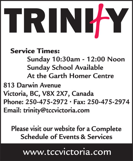 Trinity Church (250-475-2972) - Display Ad - Sunday 10:30am - 12:00 Noon Sunday School Available At the Garth Homer Centre