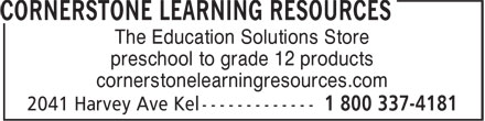 Cornerstone Learning Resources (250-763-3463) - Annonce illustrée======= - The Education Solutions Store cornerstonelearningresources.com preschool to grade 12 products