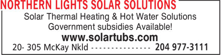 Northern Lights Solar Solutions (204-977-3111) - Display Ad - Solar Thermal Heating & Hot Water Solutions Government subsidies Available! www.solartubs.com