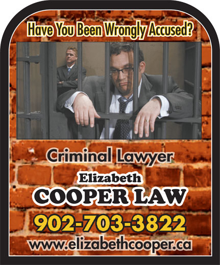 Cooper Elizabeth (902-240-6140) - Display Ad - Have You Been Wrongly Accused? Criminal LawyerCriminal Lawyer 902-703-3822 www.eIizabethcooper.cawww.eIizabethcooper.ca