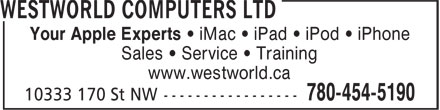 WestWorld Computers Ltd (780-454-5190) - Annonce illustrée======= - Sales • Service • Training www.westworld.ca Your Apple Experts • iMac • iPad • iPod • iPhone