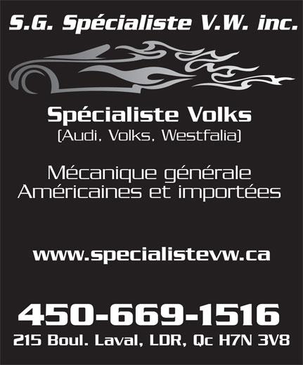 S G Spécialiste V W Inc (450-669-1516) - Annonce illustrée======= - Spécialiste Volks (Audi, Volks, Westfalia) Mécanique générale Américaines et importées www.specialistevw.ca 450-669-1516 215 Boul. Laval, LDR, Qc H7N 3V8 S.G. Spécialiste V.W. inc.