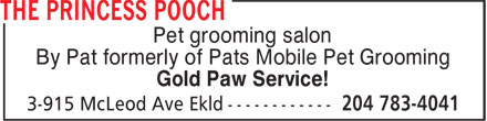The Princess Pooch (204-783-4041) - Display Ad - By Pat formerly of Pats Mobile Pet Grooming Gold Paw Service! Pet grooming salon By Pat formerly of Pats Mobile Pet Grooming Gold Paw Service! Pet grooming salon Pet grooming salon By Pat formerly of Pats Mobile Pet Grooming Gold Paw Service! Pet grooming salon By Pat formerly of Pats Mobile Pet Grooming Gold Paw Service!