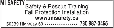 MI Safety Inc (780-987-3465) - Display Ad - Safety & Rescue Training Fall Protection Installation www.misafety.ca