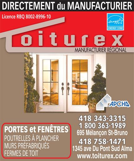 Toiturex Inc (418-343-3315) - Annonce illustrée======= - DIRECTEMENT du MANUFACTURIER Licence RBQ 8002-8996-10Licence RBQ 8002-8996-10 MANUFACTURIER RÉGIONAL 418 343-3315 1 800 363-1989 PORTES et FENÊTRES 695 Mélançon St-Bruno POUTRELLES À PLANCHER 418 758-1471 MURS PRÉFABRIQUÉS 1345 ave Du Pont Sud Alma FERMES DE TOIT www.toiturex.com
