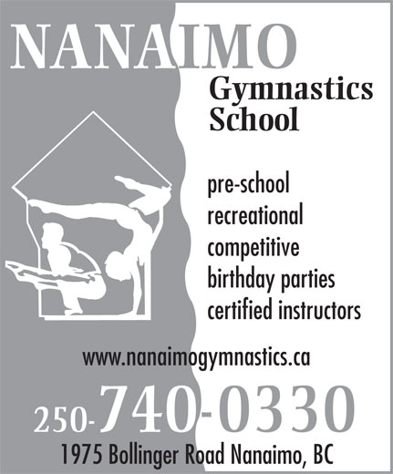 Nanaimo Gymnastics School (250-740-0330) - Annonce illustrée======= - NANAIMO Gymnastics School pre-school recreational competitive birthday parties certified instructors www.nanaimogymnastics.ca 250-740-0330 1975 Bollinger Road Nanaimo, BC