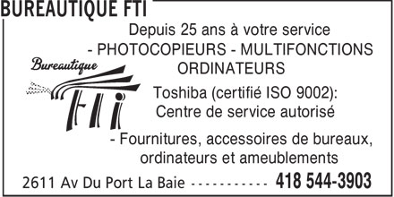 Bureautique Fti (418-544-3903) - Annonce illustrée======= - Depuis 25 ans à votre service - PHOTOCOPIEURS - MULTIFONCTIONS ORDINATEURS Toshiba (certifié ISO 9002): Centre de service autorisé - Fournitures, accessoires de bureaux, ordinateurs et ameublements