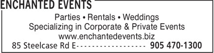 Enchanted Events Inc (905-470-1300) - Annonce illustrée======= - Parties   Rentals   Weddings Specializing in Corporate & Private Events www.enchantedevents.biz
