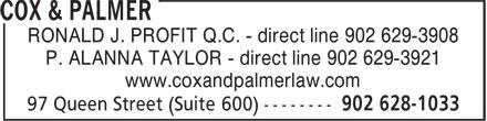 Cox & Palmer (902-628-1033) - Annonce illustrée======= - RONALD J. PROFIT Q.C. - direct line 902 629-3908 P. ALANNA TAYLOR - direct line 902 629-3921 www.coxandpalmerlaw.com