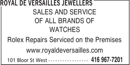 Royal De Versailles Jewellers (416-967-7201) - Annonce illustrée======= - SALES AND SERVICE OF ALL BRANDS OF WATCHES Rolex Repairs Serviced on the Premises www.royaldeversailles.com