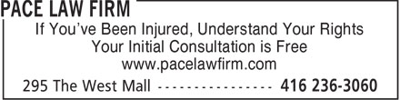 Pace Law Firm (416-236-3060) - Display Ad - If You've Been Injured, Understand Your Rights Your Initial Consultation is Free www.pacelawfirm.com  If You've Been Injured, Understand Your Rights Your Initial Consultation is Free www.pacelawfirm.com  If You've Been Injured, Understand Your Rights Your Initial Consultation is Free www.pacelawfirm.com  If You've Been Injured, Understand Your Rights Your Initial Consultation is Free www.pacelawfirm.com  If You've Been Injured, Understand Your Rights Your Initial Consultation is Free www.pacelawfirm.com