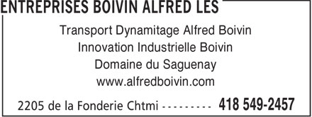 Les Entreprises Boivin Alfred (418-549-2457) - Annonce illustrée======= - Transport Dynamitage Alfred Boivin Innovation Industrielle Boivin Domaine du Saguenay www.alfredboivin.com