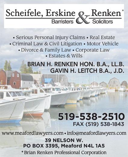 Scheifele Erskine & Renken (519-538-2510) - Display Ad - Barristers               Solicitors BRIAN H. RENKEN HON. B.A., LL.B. GAVIN H. LEITCH B.A., J.D.