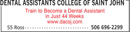 Dental Assistants College of Saint John (506-696-2299) - Annonce illustrée======= - Train to Become a Dental Assistant in Just 44 Weeks www.dacsj.com Train to Become a Dental Assistant in Just 44 Weeks www.dacsj.com