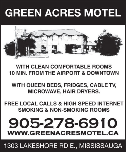 Green Acres Motel (905-278-6910) - Display Ad - GREEN ACRES MOTEL WITH CLEAN COMFORTABLE ROOMS 10 MIN. FROM THE AIRPORT & DOWNTOWN WITH QUEEN BEDS, FRIDGES, CABLE TV, MICROWAVE, HAIR DRYERS. FREE LOCAL CALLS & HIGH SPEED INTERNET SMOKING & NON-SMOKING ROOMS