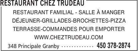 Restaurant Chez Trudeau (450-378-2874) - Annonce illustrée======= - RESTAURANT FAMILIAL - SALLE À MANGER DÉJEUNER-GRILLADES-BROCHETTES-PIZZA TERRASSE-COMMANDES POUR EMPORTER WWW.CHEZTRUDEAU.COM  RESTAURANT FAMILIAL - SALLE À MANGER DÉJEUNER-GRILLADES-BROCHETTES-PIZZA TERRASSE-COMMANDES POUR EMPORTER WWW.CHEZTRUDEAU.COM