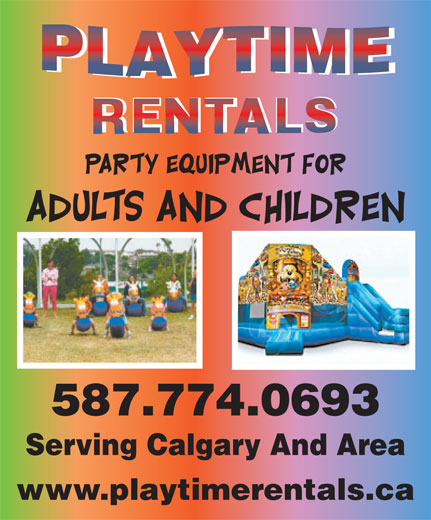 Playtime Rentals (403-258-0223) - Display Ad - RENTALS 587.774.0693 Serving Calgary And Area www.playtimerentals.ca RENTALS 587.774.0693 Serving Calgary And Area www.playtimerentals.ca