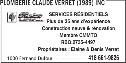 Plomberie Claude Verret (1989) Inc (418-661-9826) - Annonce illustrée======= - SERVICES RÉSIDENTIELS Plus de 35 ans d'expérience Construction neuve & rénovation Membre CMMTQ RBQ.2735-4497 Propriétaires : Elaine & Denis Verret