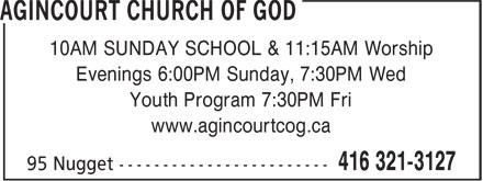 Agincourt Church Of God (416-321-3127) - Annonce illustrée======= - Evenings 6:00PM Sunday, 7:30PM Wed Youth Program 7:30PM Fri www.agincourtcog.ca 10AM SUNDAY SCHOOL & 11:15AM Worship