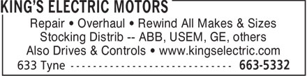 King's Electric Motors Ltd (204-663-5332) - Annonce illustrée======= - Repair • Overhaul • Rewind All Makes & Sizes Stocking Distrib -- ABB, USEM, GE, others Also Drives & Controls • www.kingselectric.com