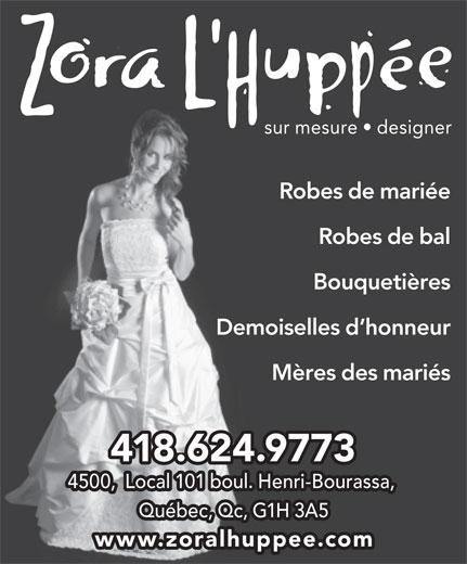 Zora L'Huppée (418-624-9773) - Annonce illustrée======= - sur mesure   designer Robes de mariée Robes de bal Bouquetières Demoiselles d honneur Mères des mariés 418.624.9773 4500,  Local 101 boul. Henri-Bourassa, Québec, Qc, G1H 3A5 www.zoralhuppee.com