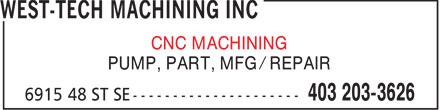 West-Tech Machining Inc (403-203-3626) - Display Ad - CNC MACHINING PUMP, PART, MFG / REPAIR  CNC MACHINING PUMP, PART, MFG / REPAIR