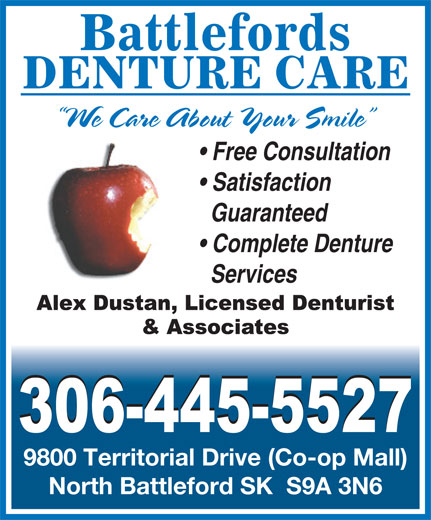 Battlefords Denture Care (306-445-5527) - Display Ad - Battlefords We Care About Your Smile Free Consultation Satisfaction Guaranteed Complete Denture Services 9800 Territorial Drive (Co-op Mall) North Battleford SK  S9A 3N6 DENTURE CARE