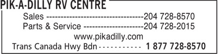 Pik-A-Dilly RV Centre (204-728-8570) - Display Ad - Sales ----------------------------------204 728-8570 Parts & Service ---------------------204 728-2015 www.pikadilly.com