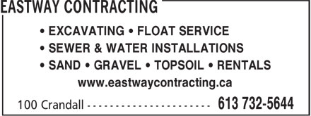 Eastway Contracting (613-732-5644) - Display Ad - • EXCAVATING • FLOAT SERVICE • SEWER & WATER INSTALLATIONS • SAND • GRAVEL • TOPSOIL • RENTALS www.eastwaycontracting.ca • EXCAVATING • FLOAT SERVICE • SEWER & WATER INSTALLATIONS • SAND • GRAVEL • TOPSOIL • RENTALS www.eastwaycontracting.ca